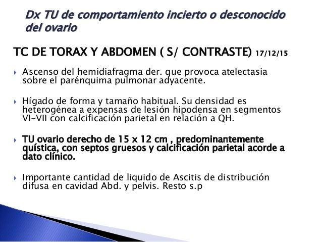 TC DE TORAX Y ABDOMEN ( S/ CONTRASTE) 17/12/15  Ascenso del hemidiafragma der. que provoca atelectasia sobre el parénquim...