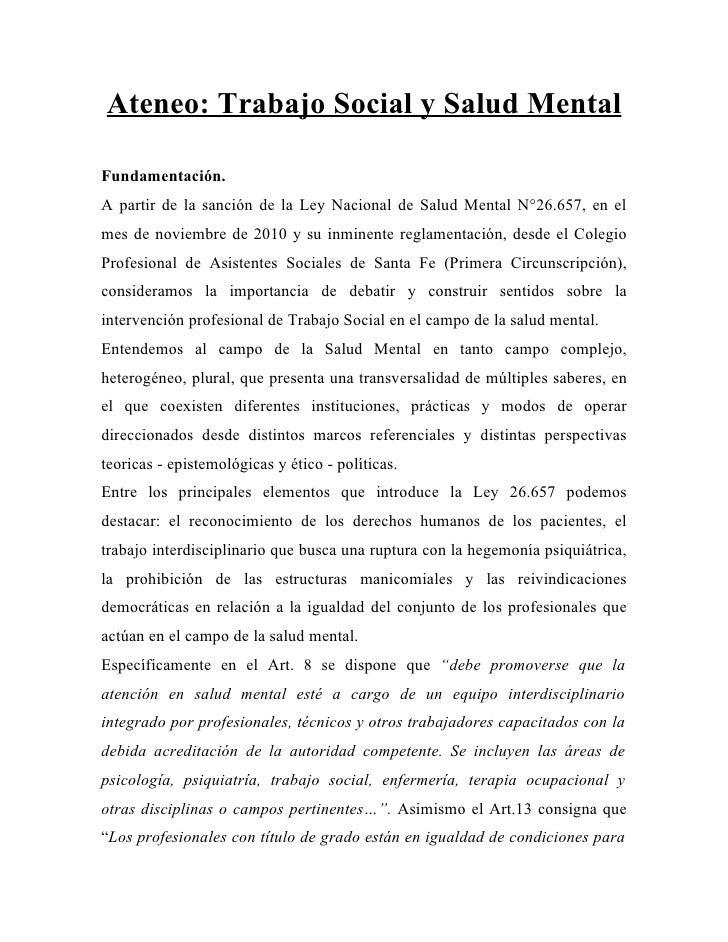 Ateneo: Trabajo Social y Salud MentalFundamentación.A partir de la sanción de la Ley Nacional de Salud Mental N°26.657, en...