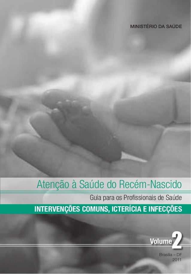 MINISTÉRIO DA SAÚDE  Atenção à Saúde do Recém-Nascido Guia para os Profissionais de Saúde  INTERVENÇÕES COMUNS, ICTERÍCIA ...