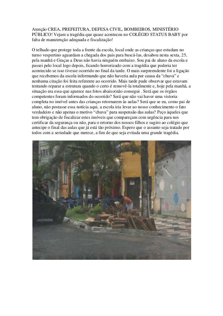 Atenção CREA, PREFEITURA, DEFESA CIVIL, BOMBEIROS, MINISTÉRIOPÚBLICO! Vejam a tragédia que quase aconteceu no COLÉGIO STAT...