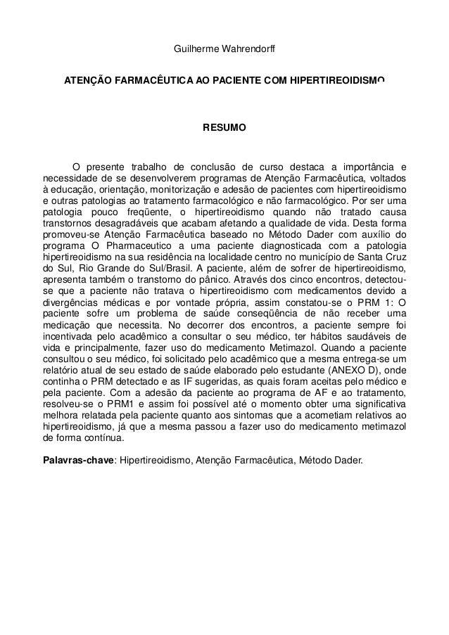 Guilherme WahrendorffATENÇÃO FARMACÊUTICA AO PACIENTE COM HIPERTIREOIDISMORESUMOO presente trabalho de conclusão de curso ...