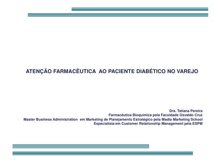 ATENÇÃO FARMACÊUTICA AO PACIENTE DIABÉTICO NO VAREJO                                                                      ...