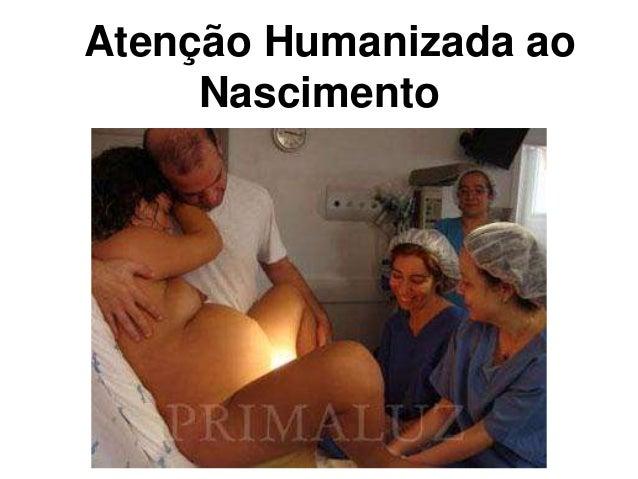 Atenção Humanizada ao     Nascimento