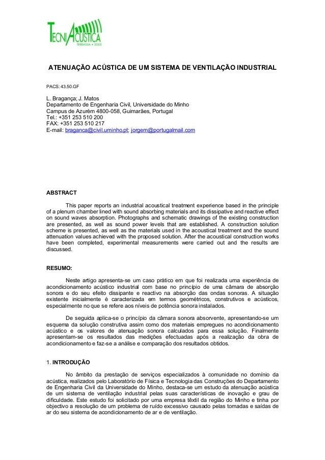 ATENUAÇÃO ACÚSTICA DE UM SISTEMA DE VENTILAÇÃO INDUSTRIAL PACS: 43.50.GF L. Bragança; J. Matos Departamento de Engenharia ...
