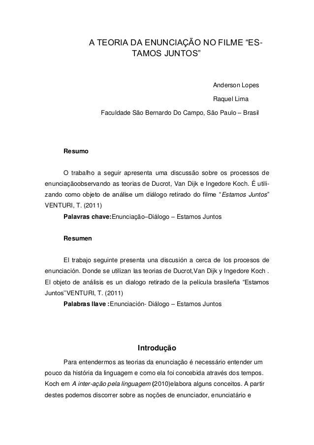 """A TEORIA DA ENUNCIAÇÃO NO FILME """"ESTAMOS JUNTOS""""  Anderson Lopes Raquel Lima Faculdade São Bernardo Do Campo, São Paulo – ..."""