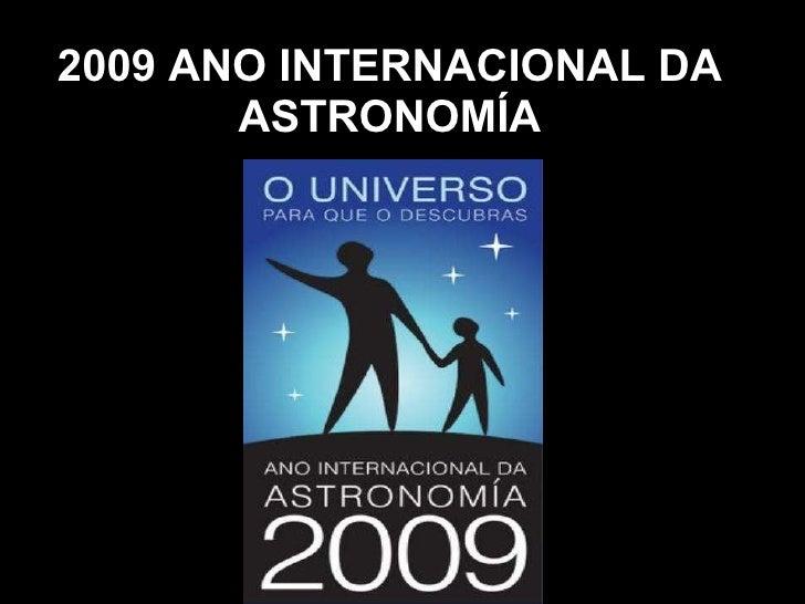 2009 ANO INTERNACIONAL DA ASTRONOMÍA