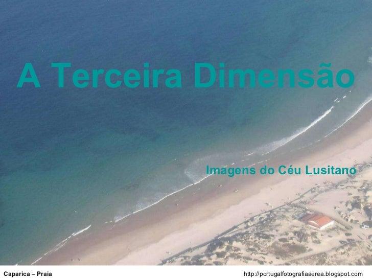 http://portugalfotografiaaerea.blogspot.com Caparica – Praia A Terceira Dimensão Imagens do Céu Lusitano