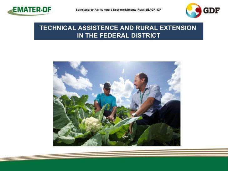 Secretaria de Agricultura e Desenvolvimento Rural SEAGRI-DFTECHNICAL ASSISTENCE AND RURAL EXTENSION          IN THE FEDERA...