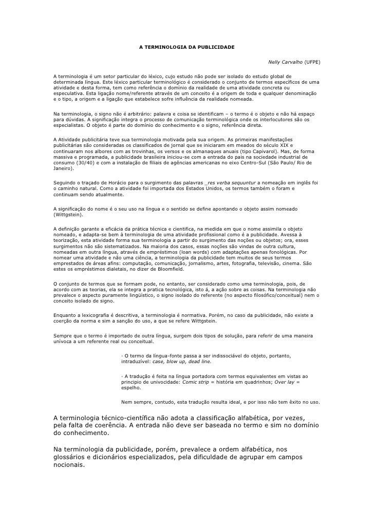 A TERMINOLOGIA DA PUBLICIDADE<br />Nelly Carvalho (UFPE)<br />A terminologia é um setor particular do léxico, cujo estudo ...
