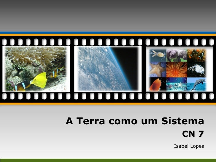 A Terra como um Sistema CN 7 Isabel Lopes Your picture here Your picture here