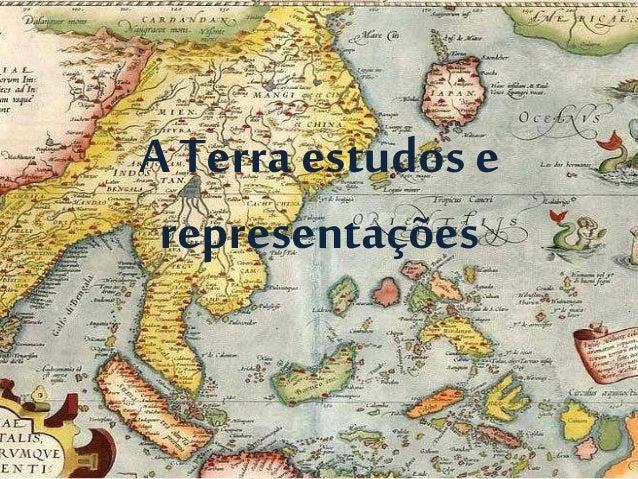 A Terra estudos e  representações