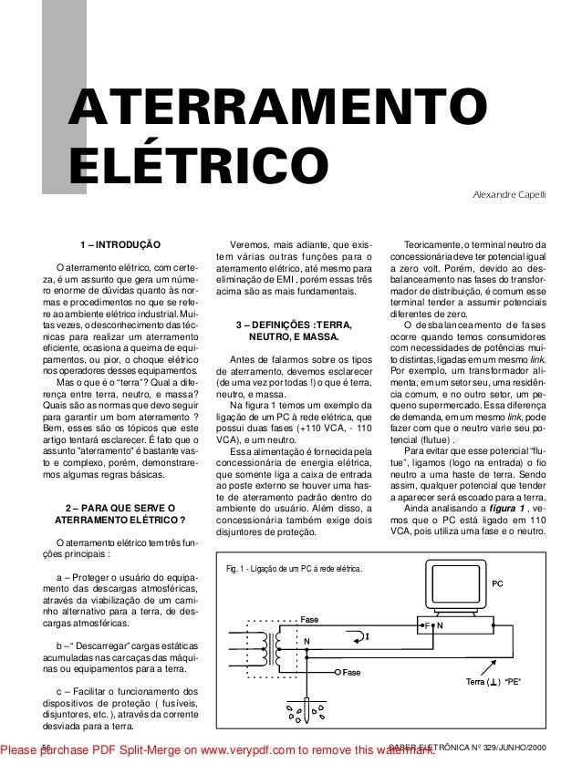 1 – INTRODUÇÃO O aterramento elétrico, com certe- za, é um assunto que gera um núme- ro enorme de dúvidas quanto às nor- m...