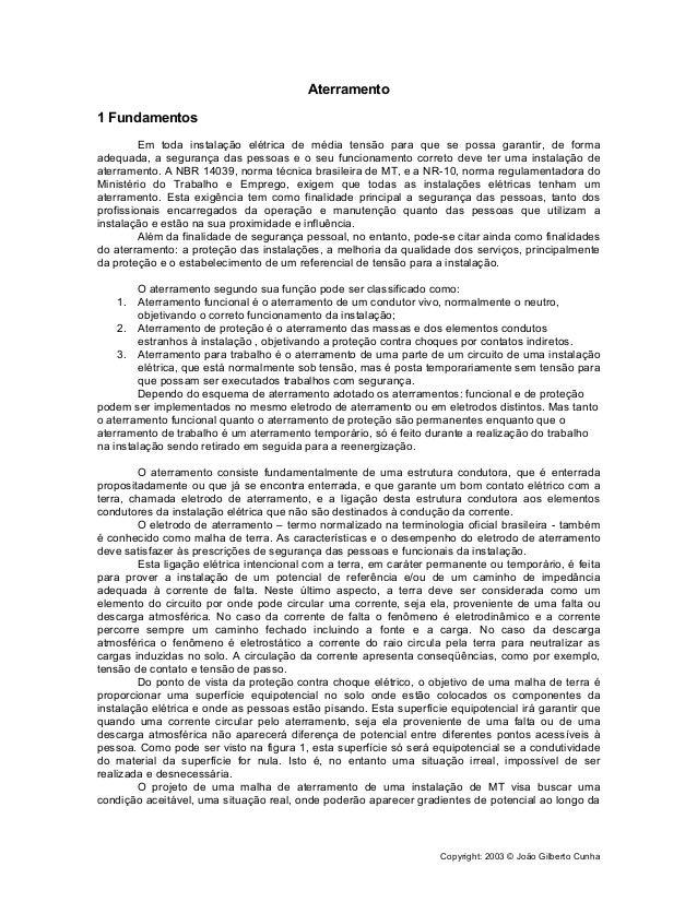 Copyright: 2003 © João Gilberto Cunha Aterramento 1 Fundamentos Em toda instalação elétrica de média tensão para que se po...