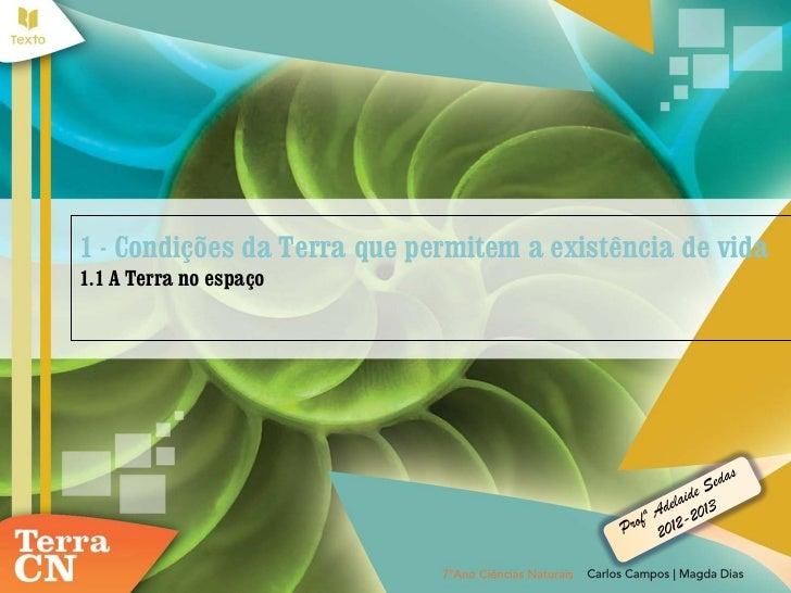 1 - Condições da Terra que permitem a existência de vida1.1 A Terra no espaço