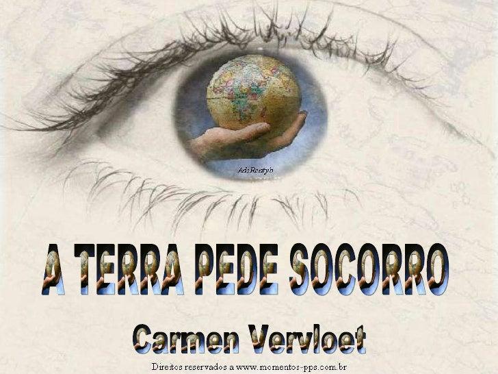 A TERRA PEDE SOCORRO Carmen Vervloet