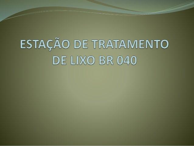 Visão Geral O empreendimento foi desenvolvido de modo a atender a necessidade de dar um fim ao aterro sanitário existente ...
