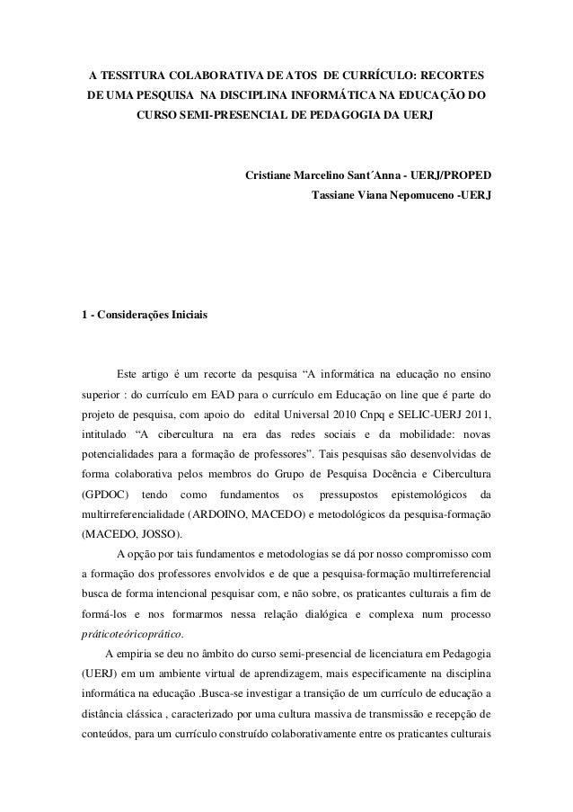 A TESSITURA COLABORATIVA DE ATOS DE CURRÍCULO: RECORTES DE UMA PESQUISA NA DISCIPLINA INFORMÁTICA NA EDUCAÇÃO DO CURSO SEM...
