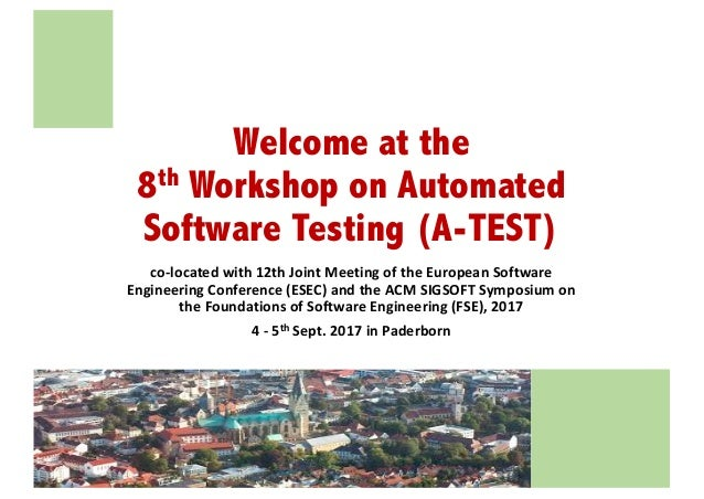 Welcome at the 8th Workshop on Automated Software Testing (A-TEST) co-located	with	12th	Joint	Meeting	of	the	European	Soft...