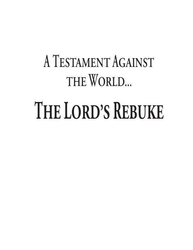 A Testament against     the world...The lord's rebuke