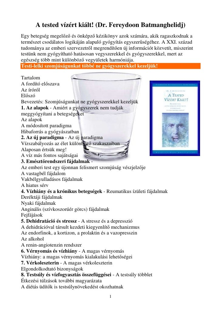 A tested vízért kiált! (Dr. Fereydoon Batmanghelidj)Egy betegség megelızı és önképzı kézikönyv azok számára, akik ragaszko...