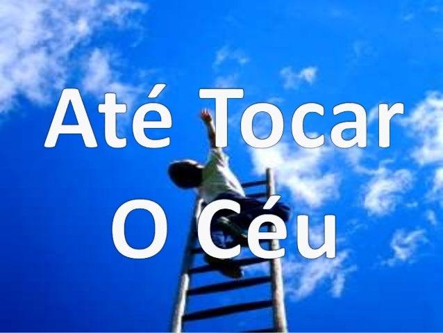 Até tocar o céu Até tocar o céu