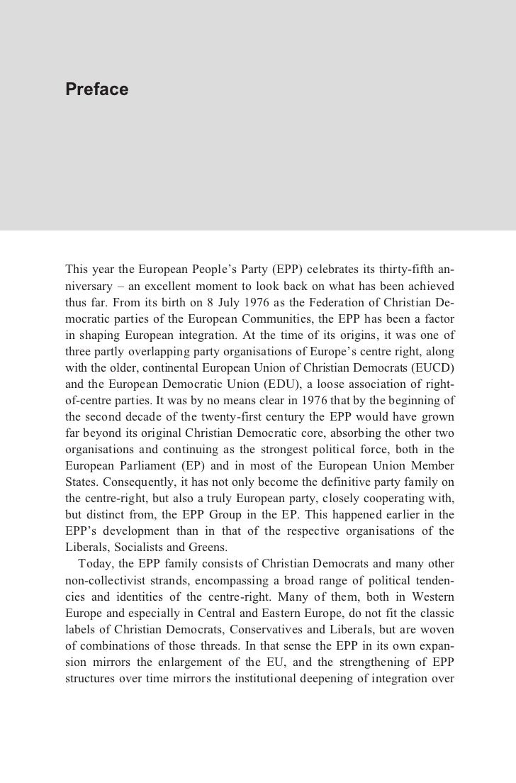 PrefaceThis year the European People's Party (EPP) celebrates its thirty-fifth an-niversary – an excellent moment to look ...