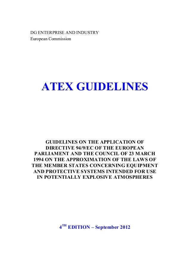 DG ENTERPRISE AND INDUSTRYEuropean Commission    ATEX GUIDELINES      GUIDELINES ON THE APPLICATION OF      DIRECTIVE 94/9...