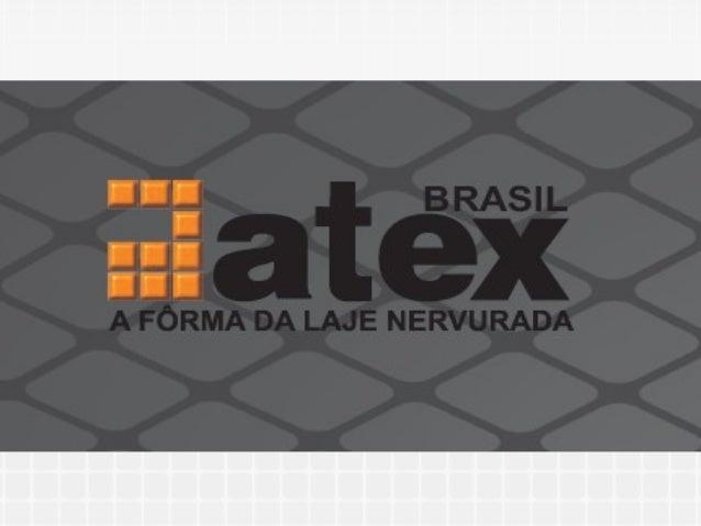 Fundada em 13 de maio de 1991 através de uma joint venture entre empresários brasileiros e e portugueses, a Atex® do Brasi...