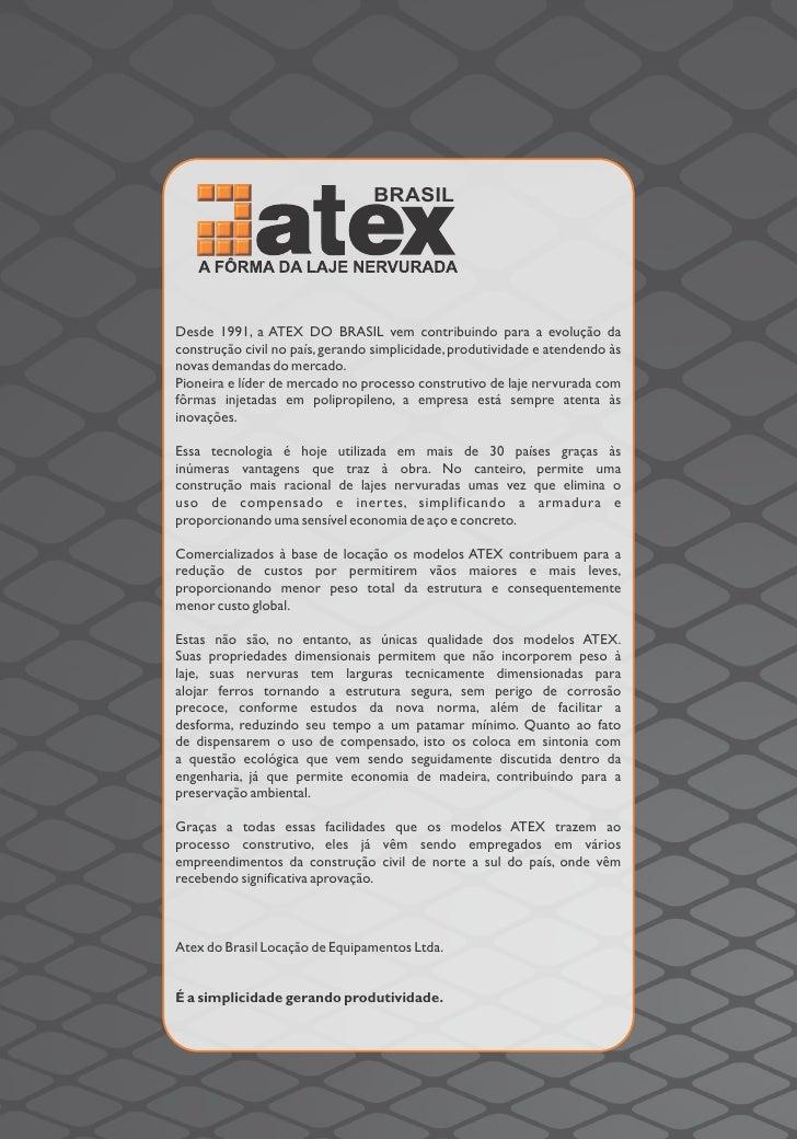 BRASILDesde 1991, a ATEX DO BRASIL vem contribuindo para a evolução daconstrução civil no país, gerando simplicidade, prod...