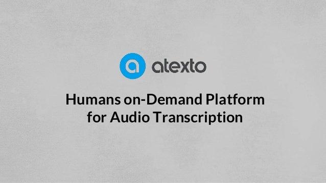 Humans on-Demand Platform for Audio Transcription