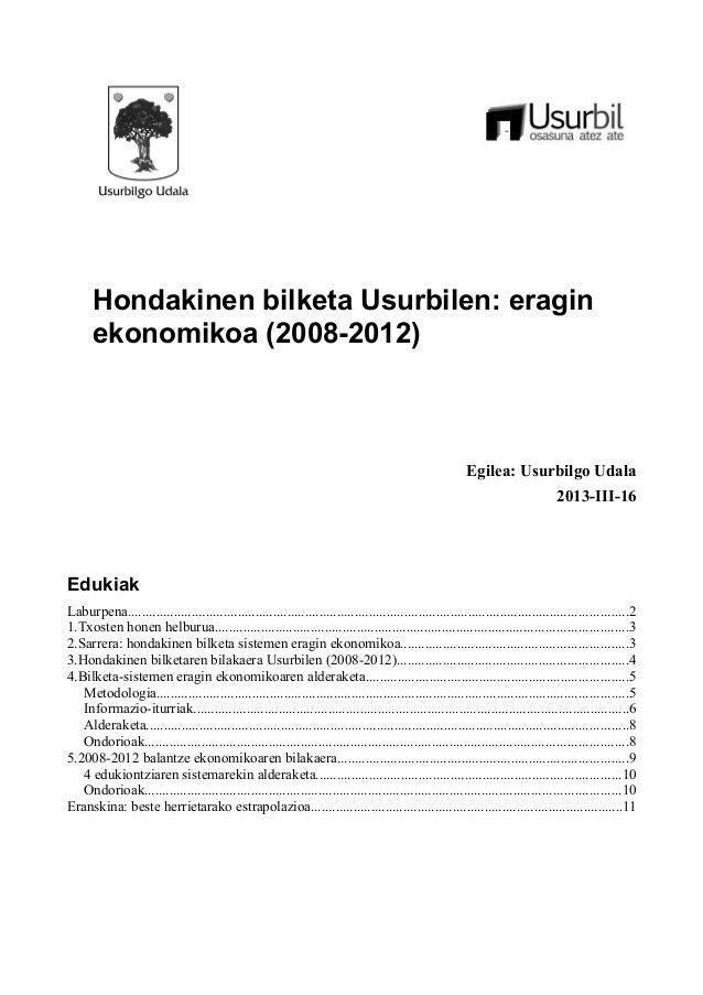 Hondakinen bilketa Usurbilen: eragin ekonomikoa (2008-2012) Egilea: Usurbilgo Udala 2013-III-16 Edukiak Laburpena............