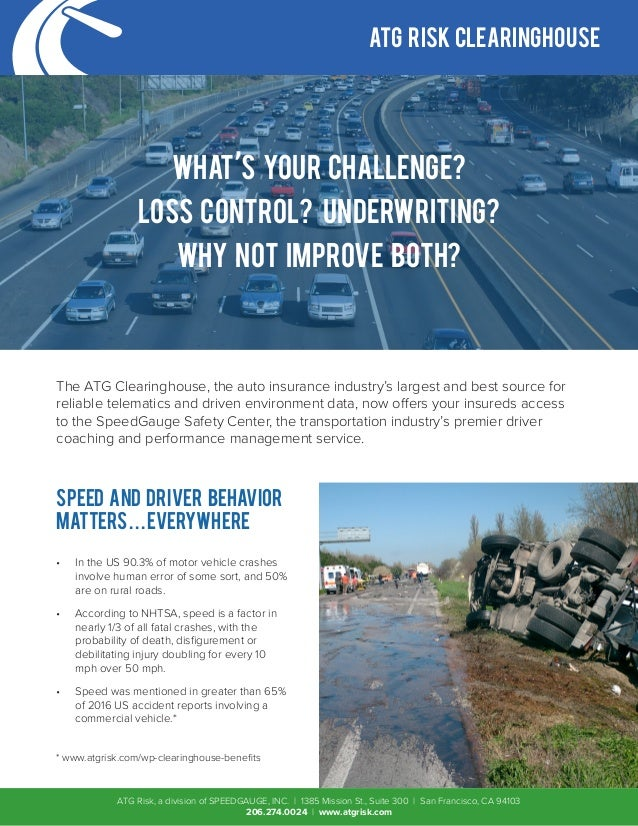 ATG RISK CLEARiNGHOUSE WHAT'S YOUR CHALLENGE? LOSS CONTROL? UNDERWRITING? WHY NOT IMPROVE BOTH? The ATG Clearinghouse, the...
