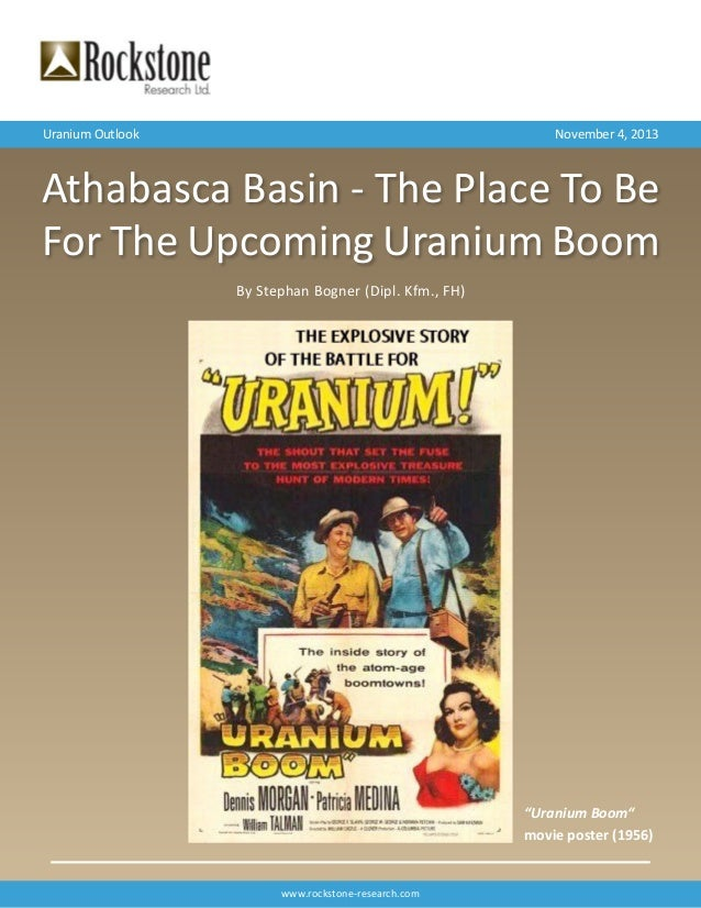 Uranium Outlook  November 4, 2013  Athabasca Basin - The Place To Be For The Upcoming Uranium Boom By Stephan Bogner (Dipl...
