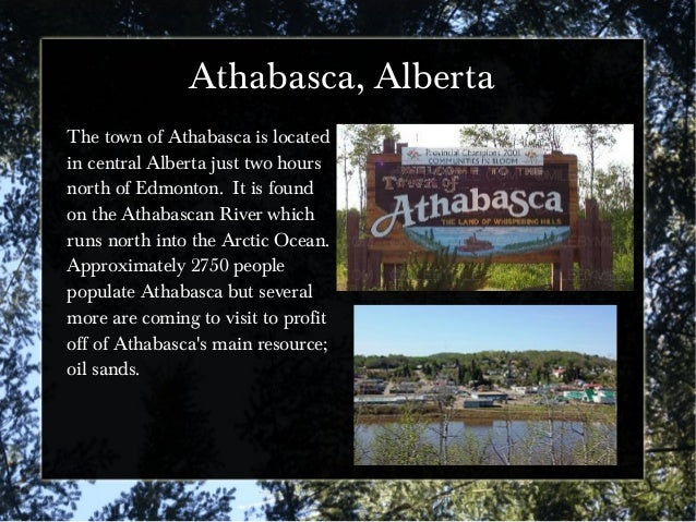 Athabasca, Alberta The town of Athabasca is located in central Alberta just two hours north of Edmonton. It is found on th...