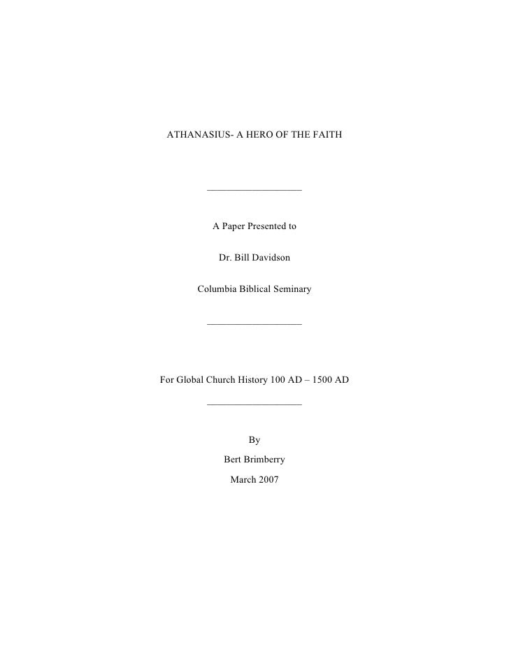 ATHANASIUS- A HERO OF THE FAITH               ___________________               A Paper Presented to                Dr. Bi...