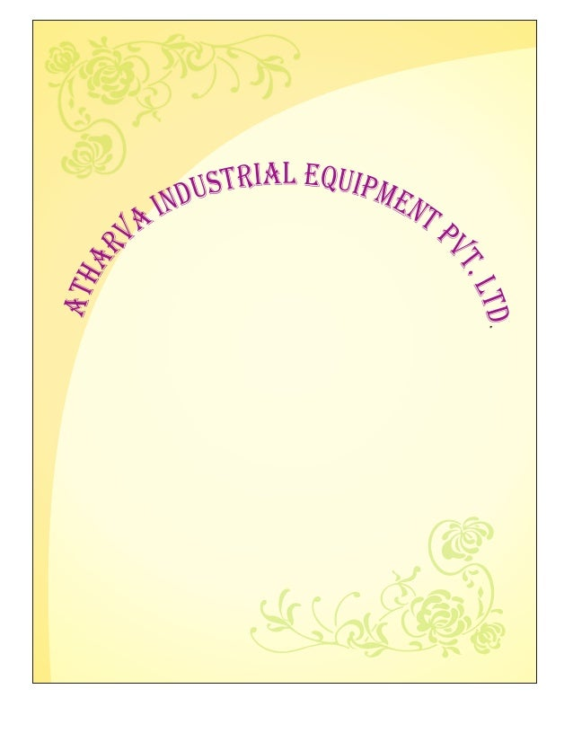 QUALITY POLICY Atharva Industrial Equipment Pvt. Ltd. is Commited to provide high quality to products to ensure complete a...