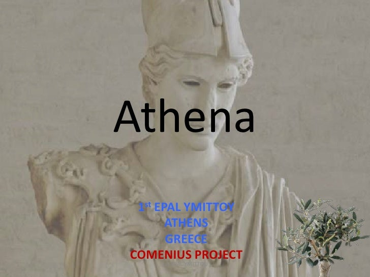 Athena<br />1st EPAL YMITTOY<br />ATHENS <br />GREECE<br />COMENIUS PROJECT<br />1st EPAL YMITTOU<br />