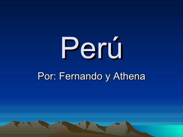 Perú Por: Fernando y Athena