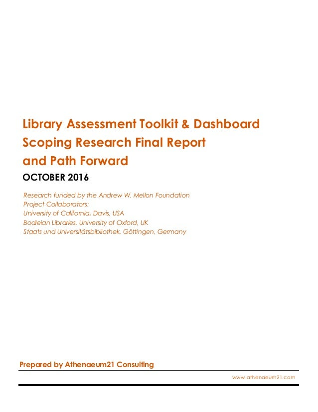 Library Assessment Toolkit & Dashboard Scoping Research Final Report and Path Forward OCTOBER 2016 Research funded by the ...