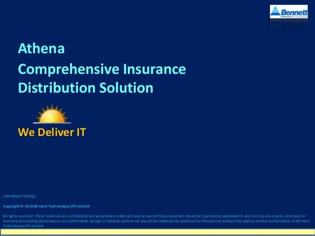 Athena Comprehensive Insurance Distribution Solution We Deliver IT  COPYRIGHT NOTICE Copyright © 2010 Bennett Technologies...