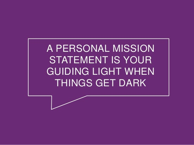 ... 15. A PERSONAL MISSION STATEMENT IS YOUR GUIDING LIGHT ...