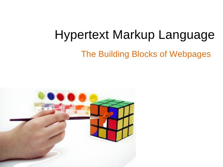 Hypertext Markup Language The Building Blocks of Webpages