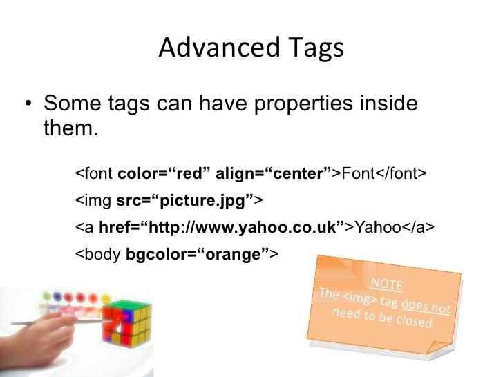 """Advanced Tags <ul><li>Some tags can have properties inside them. </li></ul><ul><ul><ul><li><font  color=""""red"""" align=""""cente..."""