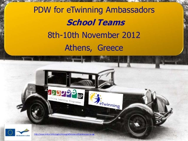 PDW for eTwinning Ambassadors                                  School Teams              8th-10th November 2012           ...