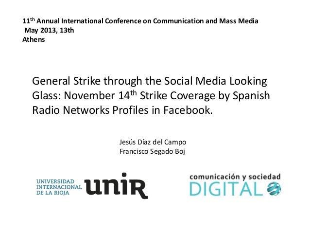 Jesús Díaz del CampoFrancisco Segado Boj11th Annual International Conference on Communication and Mass MediaMay 2013, 13th...
