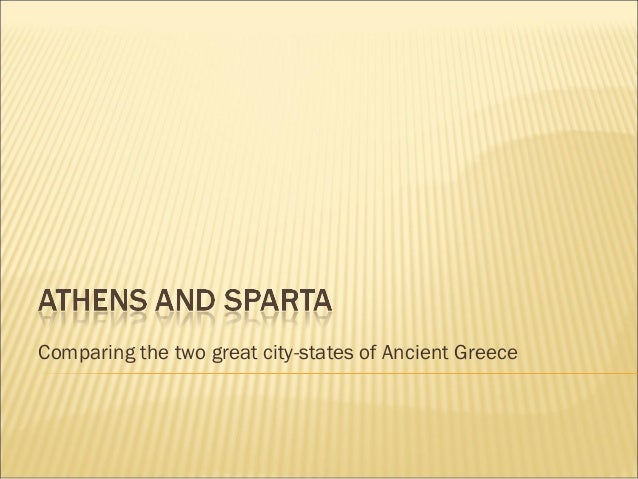 Comparing the two great city-states of Ancient Greece