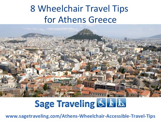 8 Wheelchair Travel Tips             for Athens Greecewww.sagetraveling.com/Athens-Wheelchair-Accessible-Travel-Tips