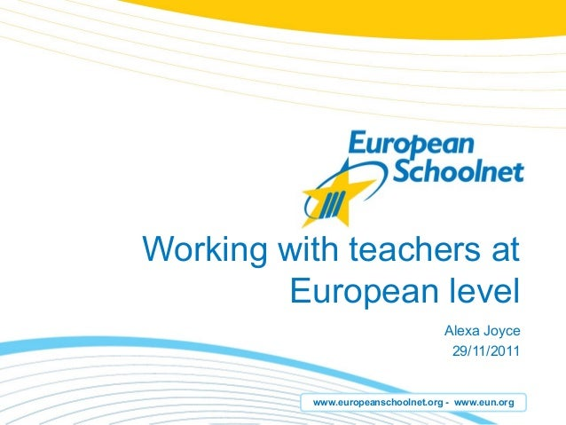 Working with teachers at        European level                                   Alexa Joyce                              ...