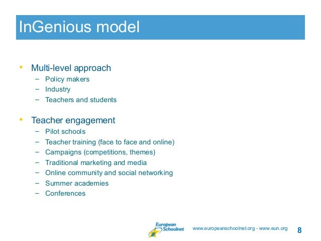 InGenious model• Multi-level approach   – Policy makers   – Industry   – Teachers and students• Teacher engagement   –   P...