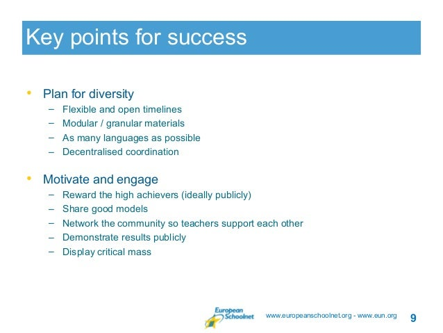 Key points for success• Plan for diversity    –   Flexible and open timelines    –   Modular / granular materials    –   A...